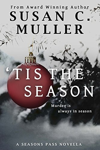 'Tis the Season by Susan C. Muller