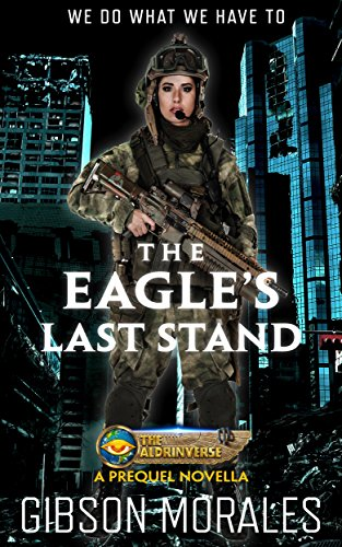 The Eagle's Last Stand by Gibson Morales