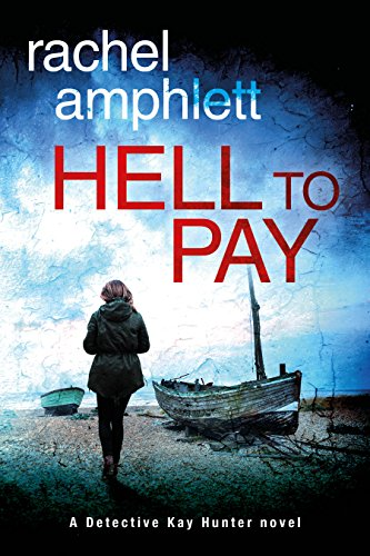 Hell to Pay (A Detective Kay Hunter crime thriller) by Rachel Amphlett
