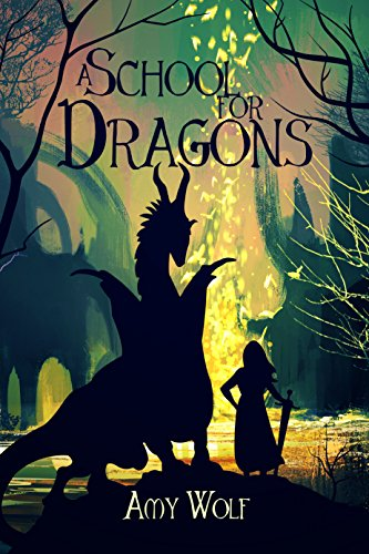 A School for Dragons (The Cavernis Trilogy Book 1) by Amy Wolf