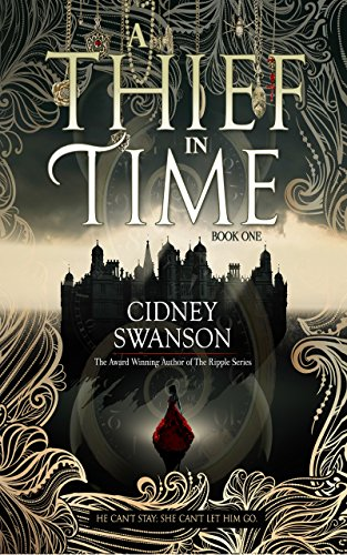 A Thief in Time (Thief in Time Series Book 1) by Cidney Swanson