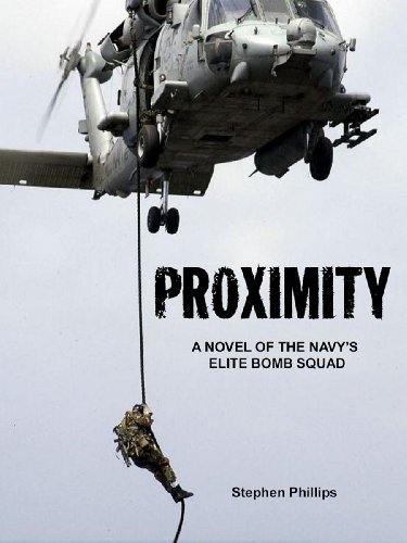 Proximity: A Novel of the Navy's Elite Bomb Squad by Stephen Phillips