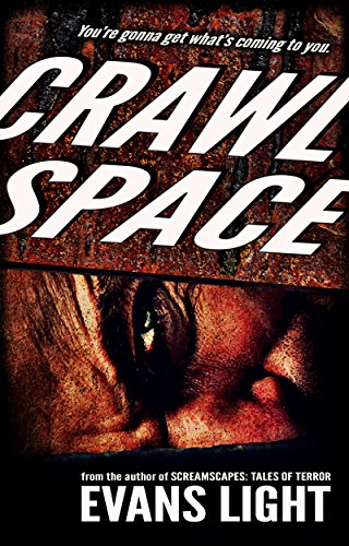 Crawlspace - A Selection from Screamscapes: Tales of Terror by Evans Light