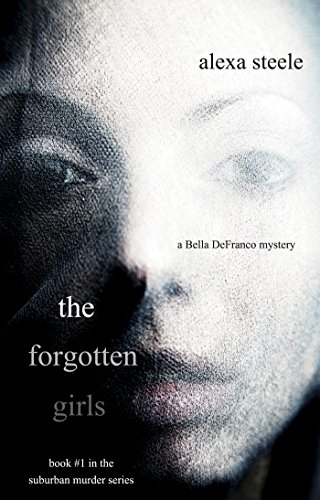 The Forgotten Girls (Book #1 in The Suburban Murder Series) by Alexa Steele