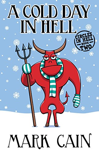 A Cold Day In Hell (Circles In Hell Book 2) by Mark Cain