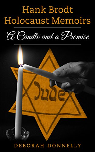 Hank Brodt Holocaust Memoirs: A Candle and a Promise by Deborah Donnelly