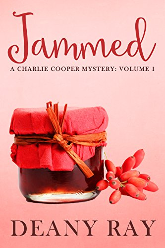 Jammed (A Charlie Cooper Mystery, Volume 1) by Deany Ray