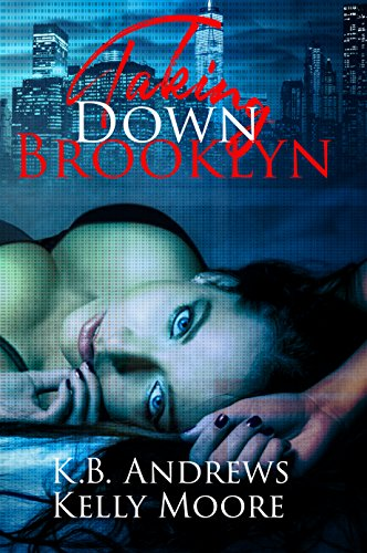 Taking Down Brooklyn by Kelly Moore and KB Andrews