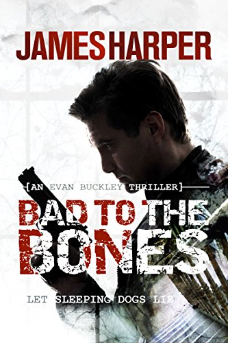 Bad To The Bones: A Murder Mystery Crime Thriller  by James Harper