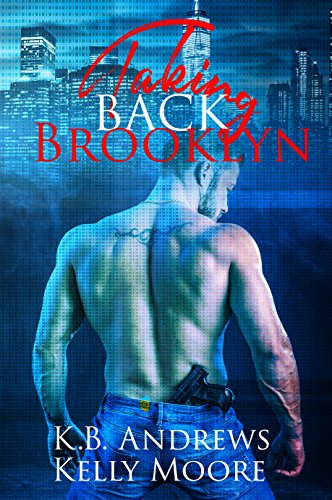 Taking Back Brooklyn by Kelly Moore and KB Andrews