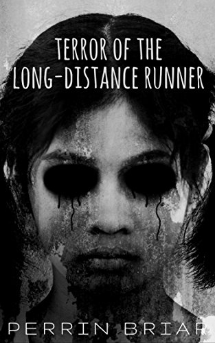Terror of the Long-Distance Runner by Perrin Briar