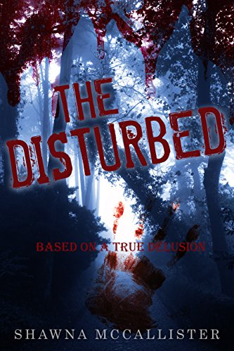 The Disturbed by Shawna Mccallister