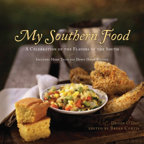 My Southern Food: A Celebration of the Flavors of the South by Devon O'Day