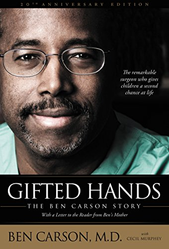 Gifted Hands 20th Anniversary Edition: The Ben Carson Story by Ben Carson M.D.
