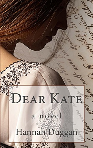 Dear Kate: A Novel by Hannah Duggan