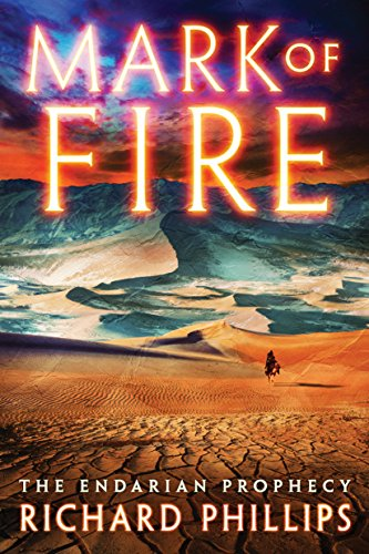 Mark of Fire (The Endarian Prophecy Book 1) by Richard Phillips