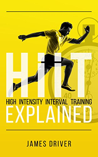 HIIT - High Intensity Interval Training Explained by James Driver