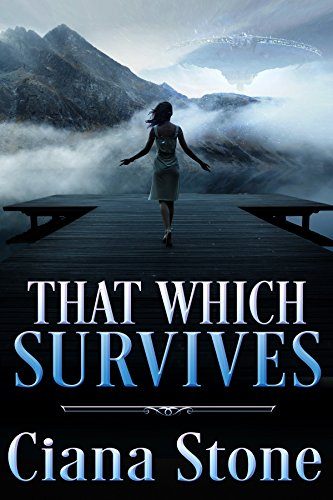 That Which Survives by Ciana Stone