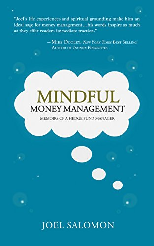 Mindful Money Management: Memoirs of a Hedge Fund Manager by Joel Salomon