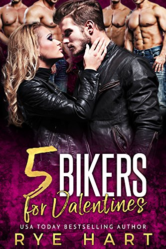 5 Bikers for Valentines by Rye Hart