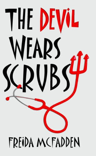 The Devil Wears Scrubs by Freida McFadden