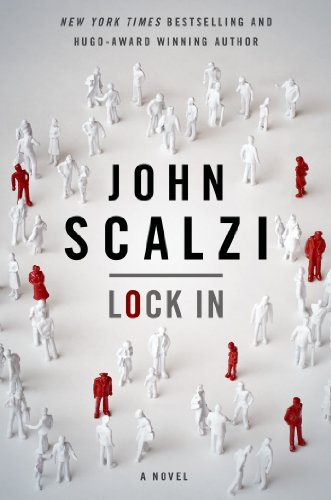 Lock In: A Novel of the Near Future (Lock In Series) by John Scalzi