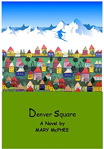 Denver Square by Mary McPhee