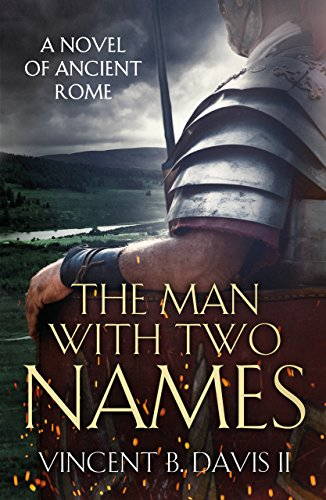 The Man With Two Names: A Novel of Ancient Rome (The Sertorius Scrolls Book 1) by Vincent B. Davis II