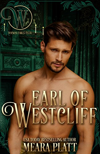 Earl of Westcliff: Wicked Earls' Club by Meara Platt