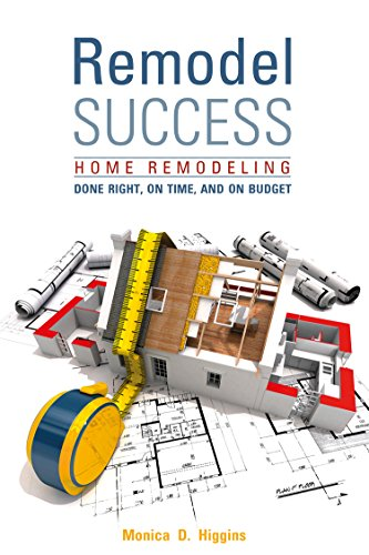 Remodel Success by Monica D. Higgins