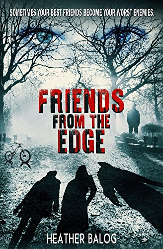 Friends From the Edge by Heather Balog
