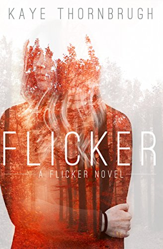Flicker (Flicker #1) by Kaye Thornbrugh
