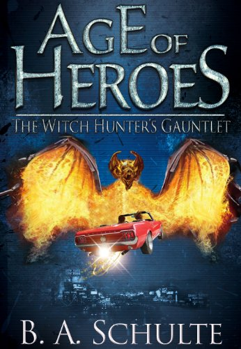 Age of Heroes: The Witch Hunter's Gauntlet by Bret Schulte