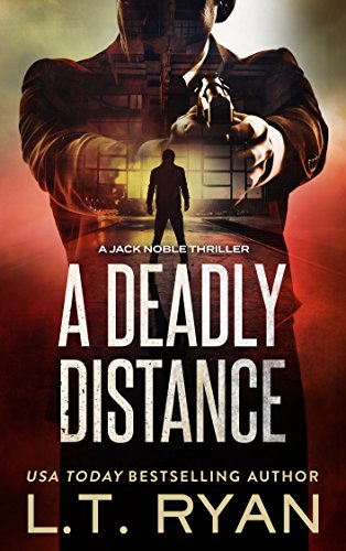 A Deadly Distance (Jack Noble #2) by L.T. Ryan
