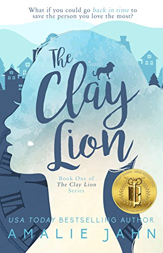 The Clay Lion (The Clay Lion Series Book 1) by Amalie Jahn