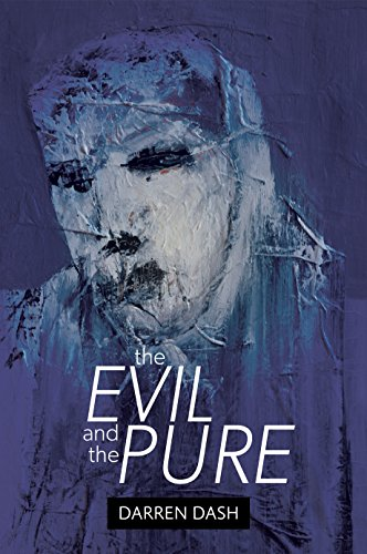 The Evil And The Pure by Darren Dash