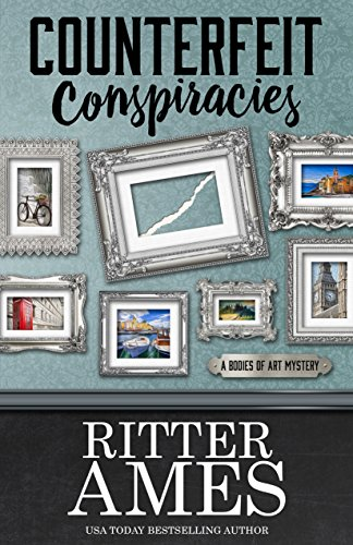 Counterfeit Conspiracies (A Bodies of Art Mystery Book 1) by Ritter Ames