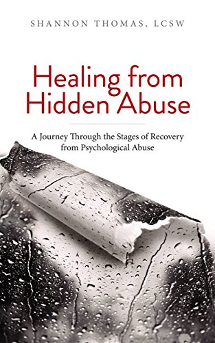 Healing from Hidden Abuse: A Journey Through the Stages of Recovery from Psychological Abuse by Shannon Thomas LCSW