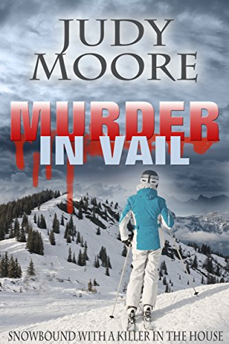 Murder in Vail by Judy Moore