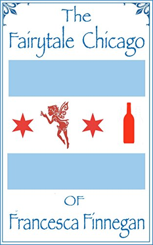 The Fairytale Chicago of Francesca Finnegan by Steve Wiley