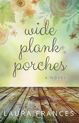 Wide Plank Porches by Laura Frances