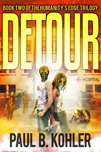 Detour: Book Two of the Humanity's Edge Trilogy by Paul B Kohler