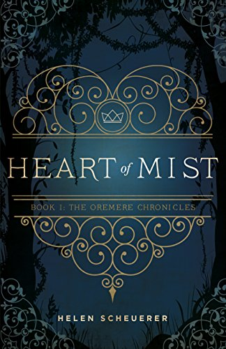 Heart of Mist: Book I: The Oremere Chronicles by Helen Scheuerer