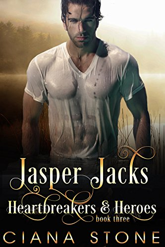 Jasper Jacks (Heartbreakers & Heroes Book 3) by Ciana Stone