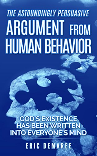 The Astoundingly Persuasive Argument from Human Behavior by Eric Demaree