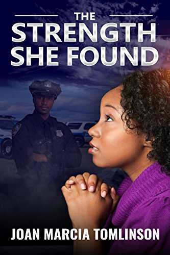 THE STRENGTH SHE FOUND by Joan Marcia Tomlinson
