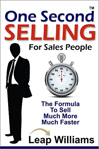 One Second Selling for Sales People by Leap Williams