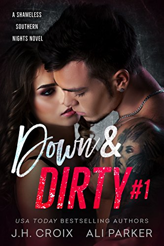 Down and Dirty #1 by J.H. Croix