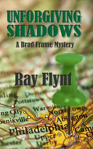 Unforgiving Shadows (A Brad Frame Mystery Book 1) by Ray Flynt