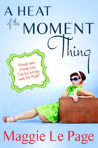 A Heat Of The Moment Thing by Maggie Le Page